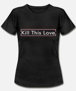 T-Shirt Blackpink Kill This Love